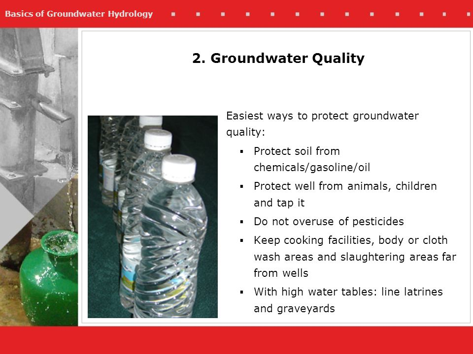 2. Groundwater Quality Easiest ways to protect groundwater quality: