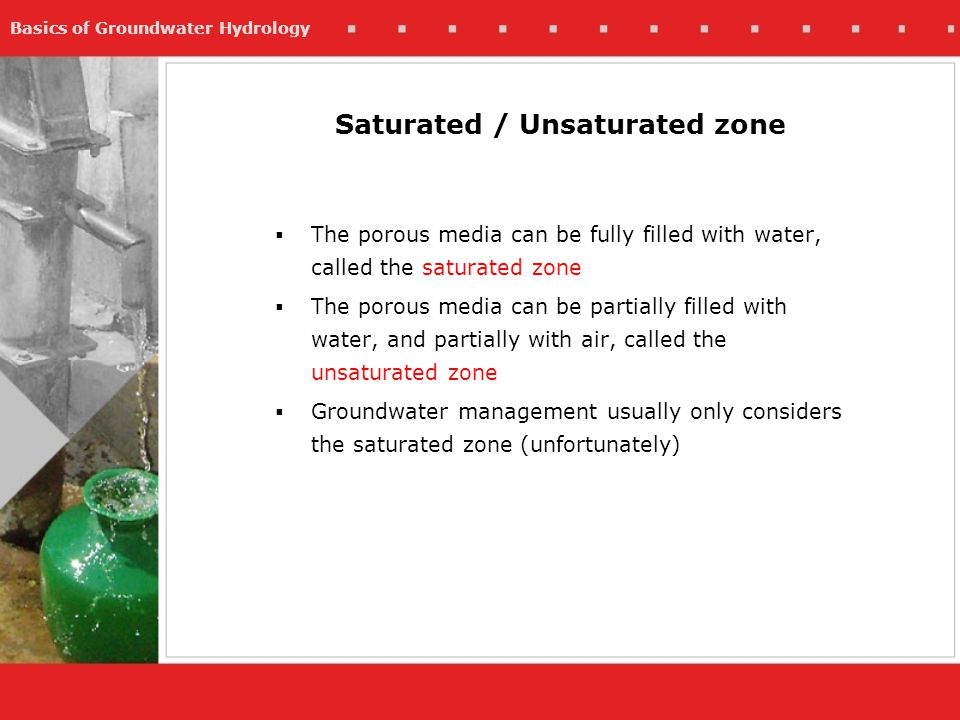 Saturated / Unsaturated zone