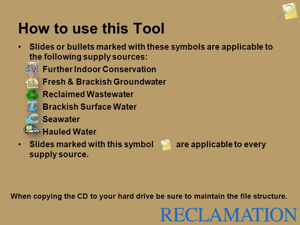 How to use this Tool Slides or bullets marked with these symbols are applicable to the following supply sources:
