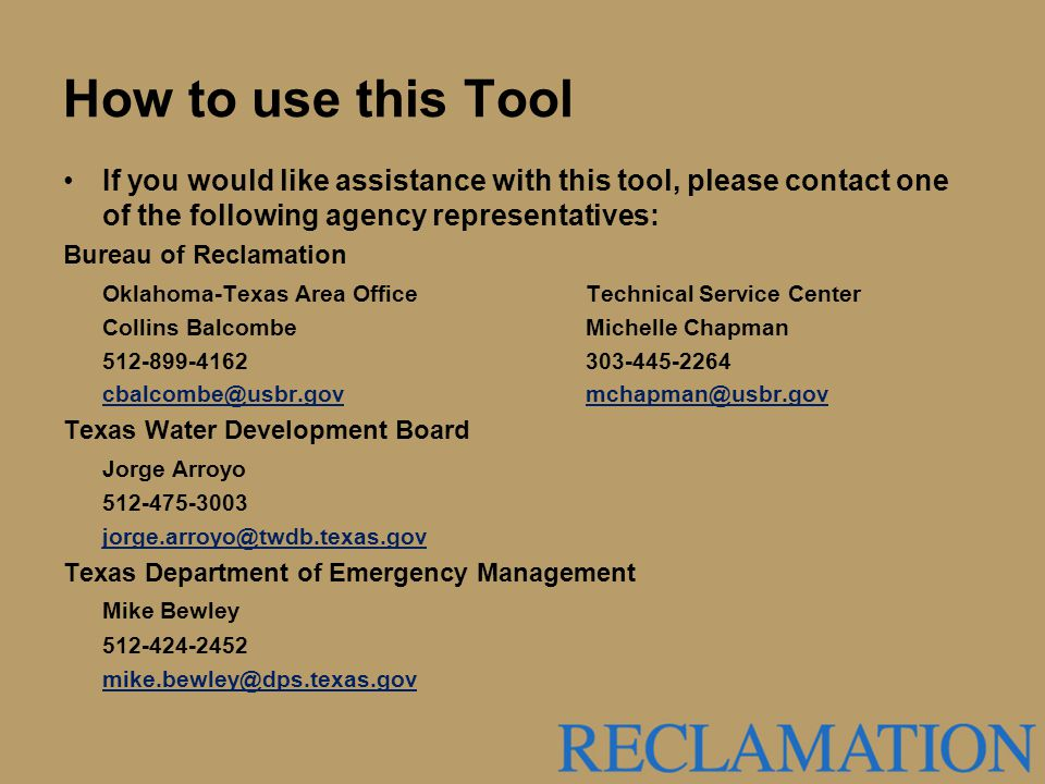 How to use this Tool If you would like assistance with this tool, please contact one of the following agency representatives: