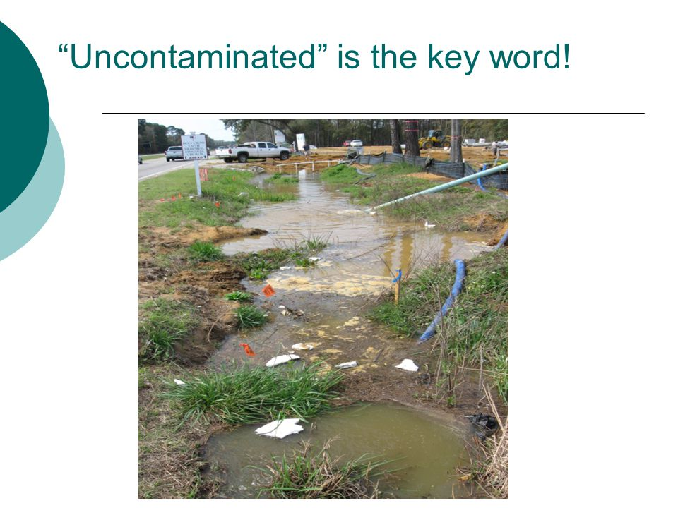 Uncontaminated is the key word!