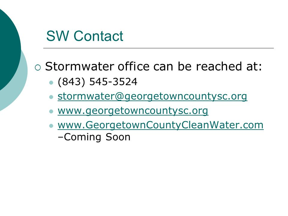 SW Contact Stormwater office can be reached at: (843) 545-3524