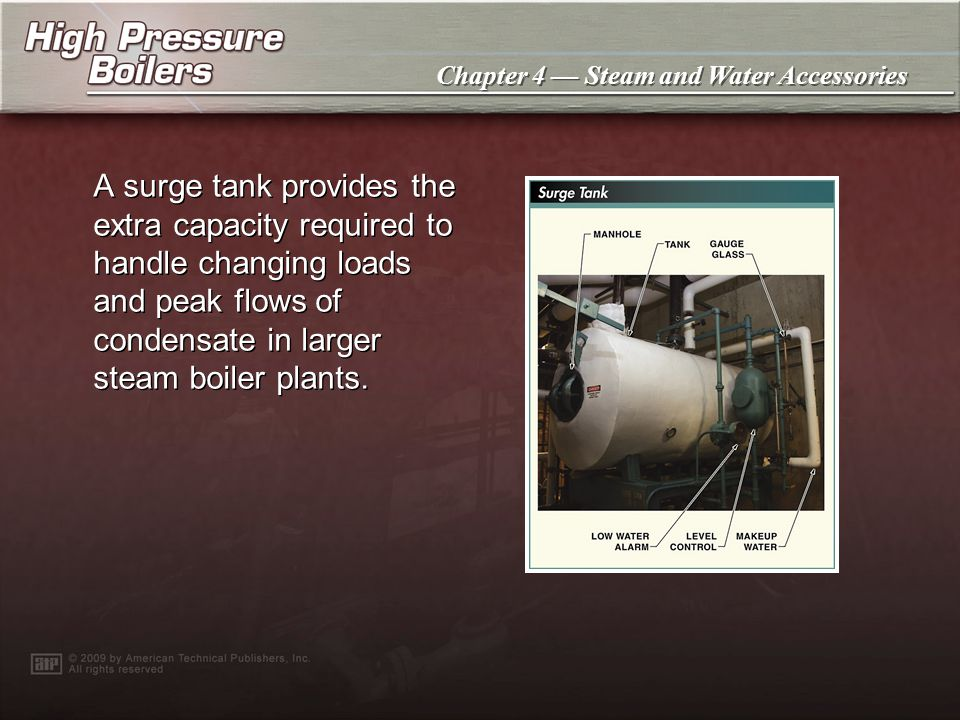 A surge tank provides the extra capacity required to handle changing loads and peak flows of condensate in larger steam boiler plants.
