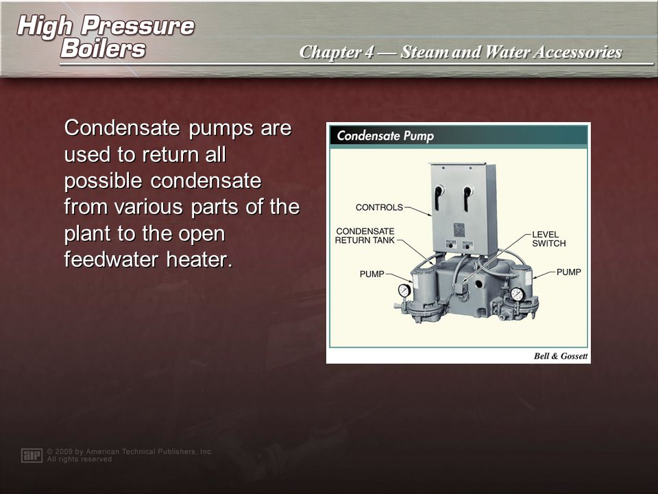 Condensate pumps are used to return all possible condensate from various parts of the plant to the open feedwater heater.