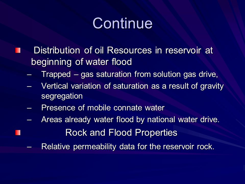Continue Distribution of oil Resources in reservoir at beginning of water flood. Trapped – gas saturation from solution gas drive,