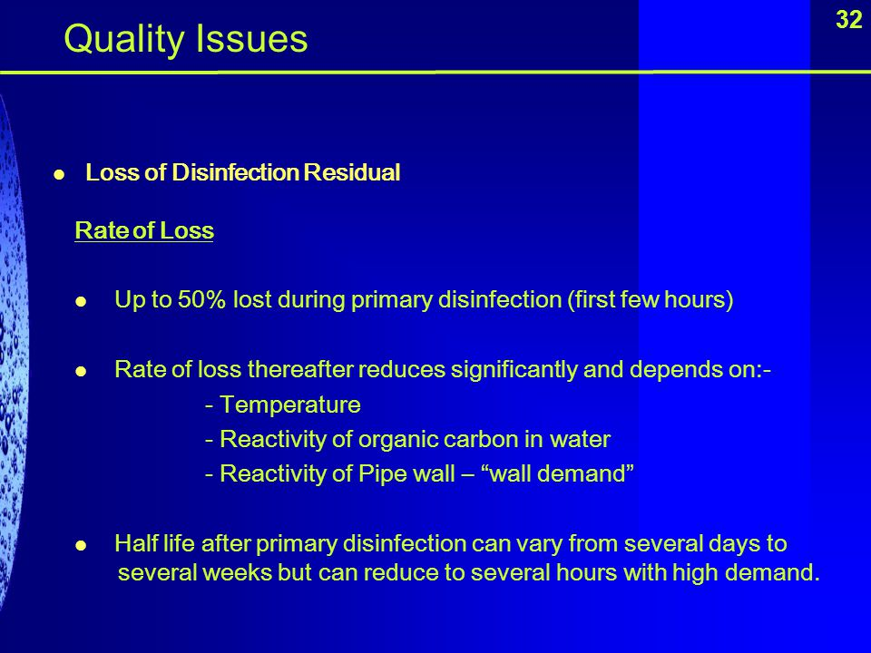 Quality Issues 32 Loss of Disinfection Residual Rate of Loss
