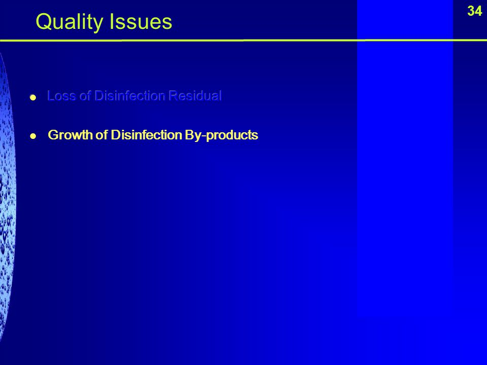 Quality Issues 34 Loss of Disinfection Residual