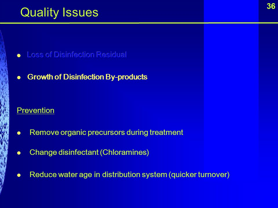Quality Issues 36 Loss of Disinfection Residual
