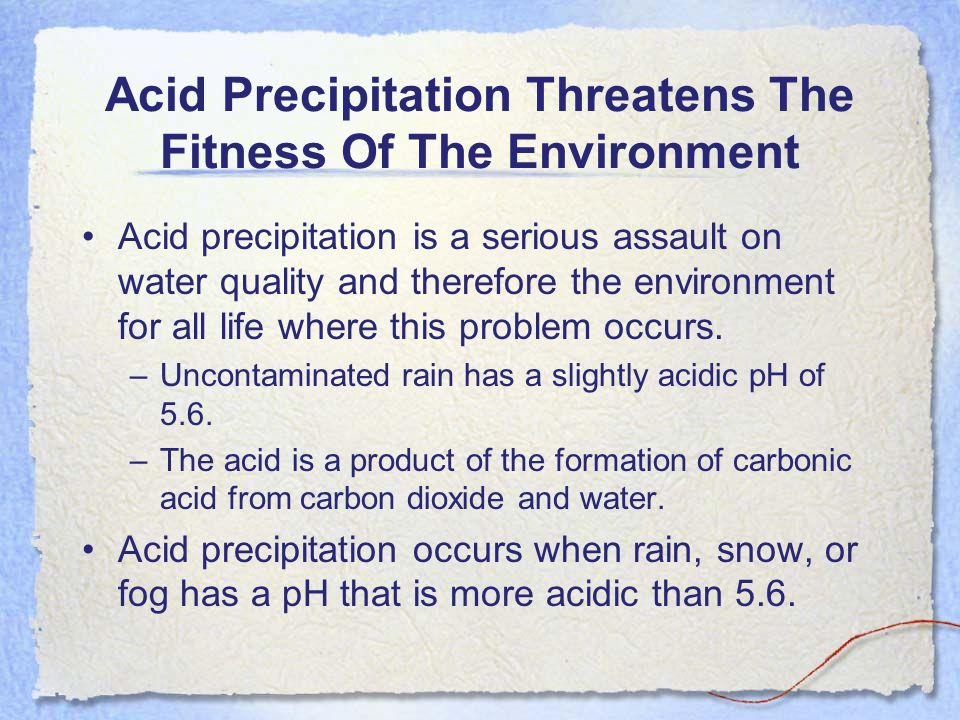 Acid Precipitation Threatens The Fitness Of The Environment