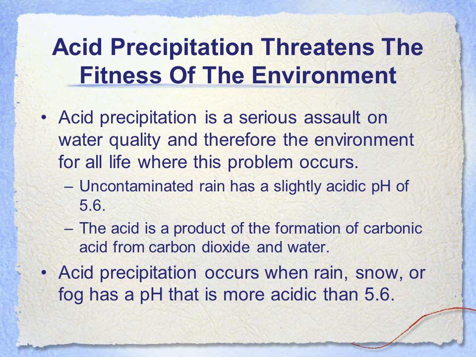 Acid Precipitation Threatens The Fitness Of The Environment