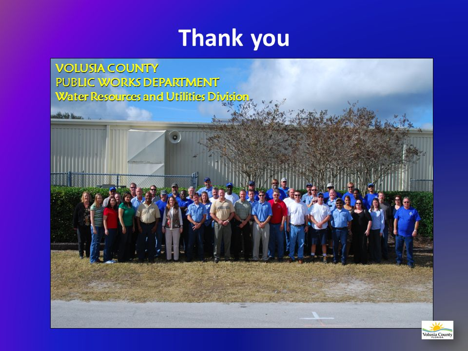 Thank you VOLUSIA COUNTY PUBLIC WORKS DEPARTMENT