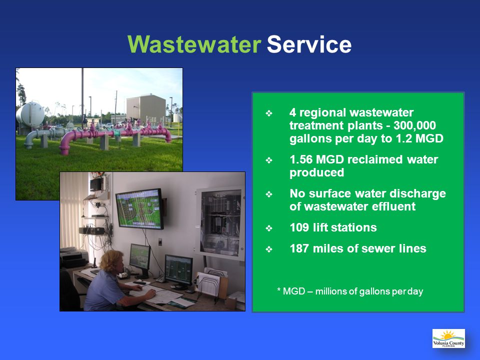 Wastewater Service 4 regional wastewater treatment plants - 300,000 gallons per day to 1.2 MGD.