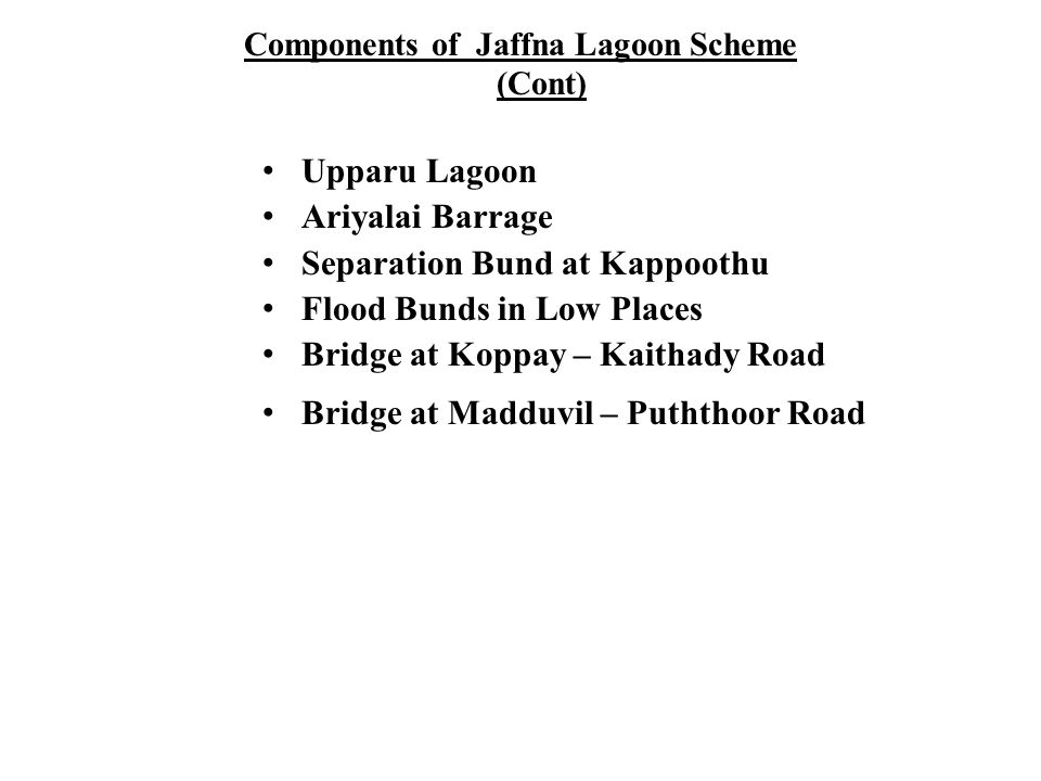 Components of Jaffna Lagoon Scheme (Cont)