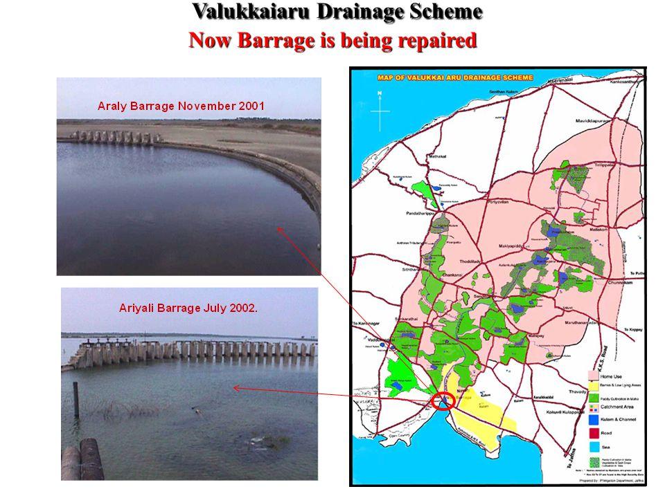 Valukkaiaru Drainage Scheme Now Barrage is being repaired