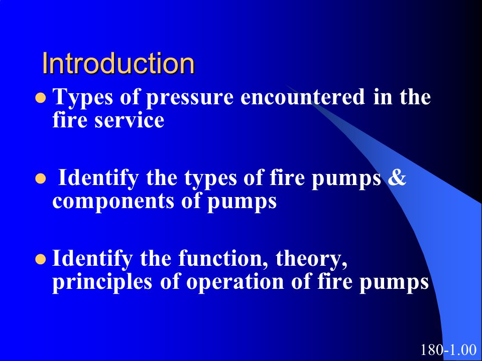 Introduction Types of pressure encountered in the fire service