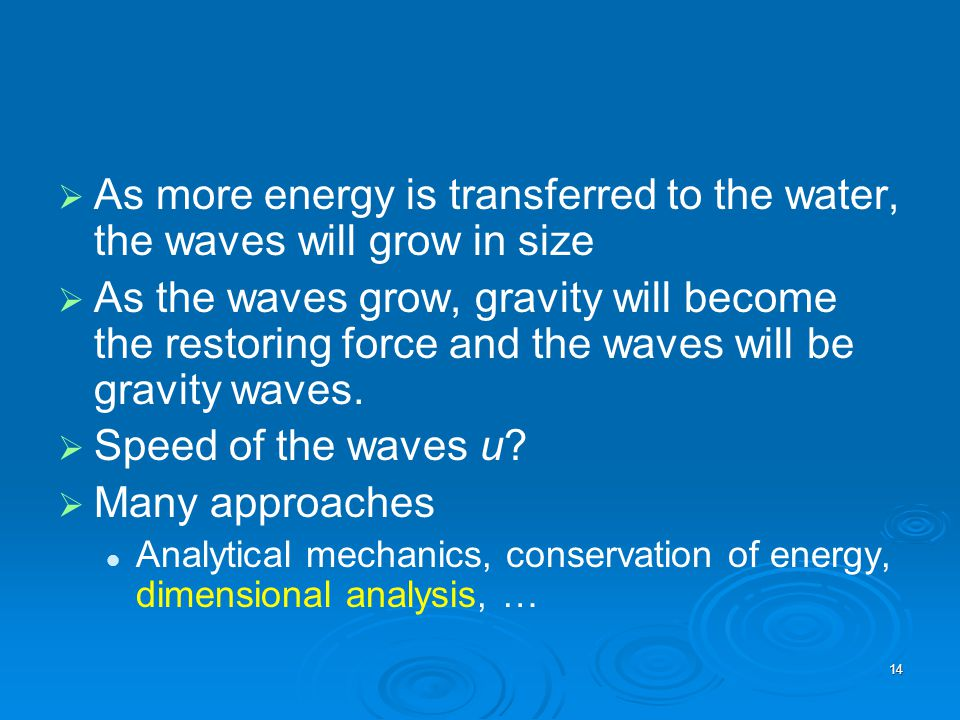 As more energy is transferred to the water, the waves will grow in size
