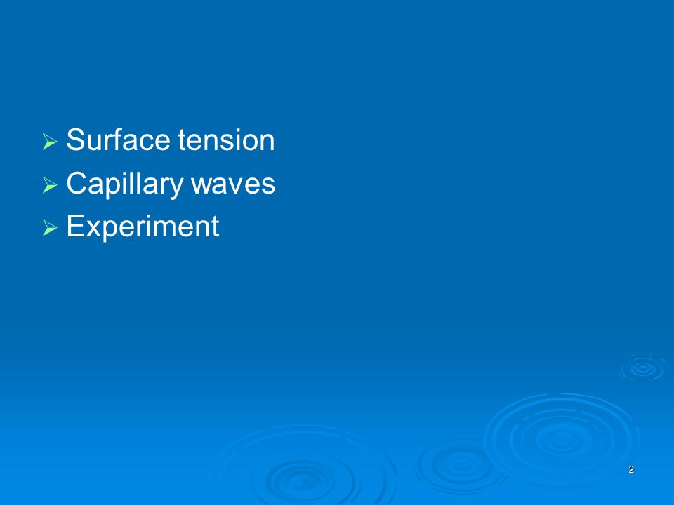 Surface tension Capillary waves Experiment