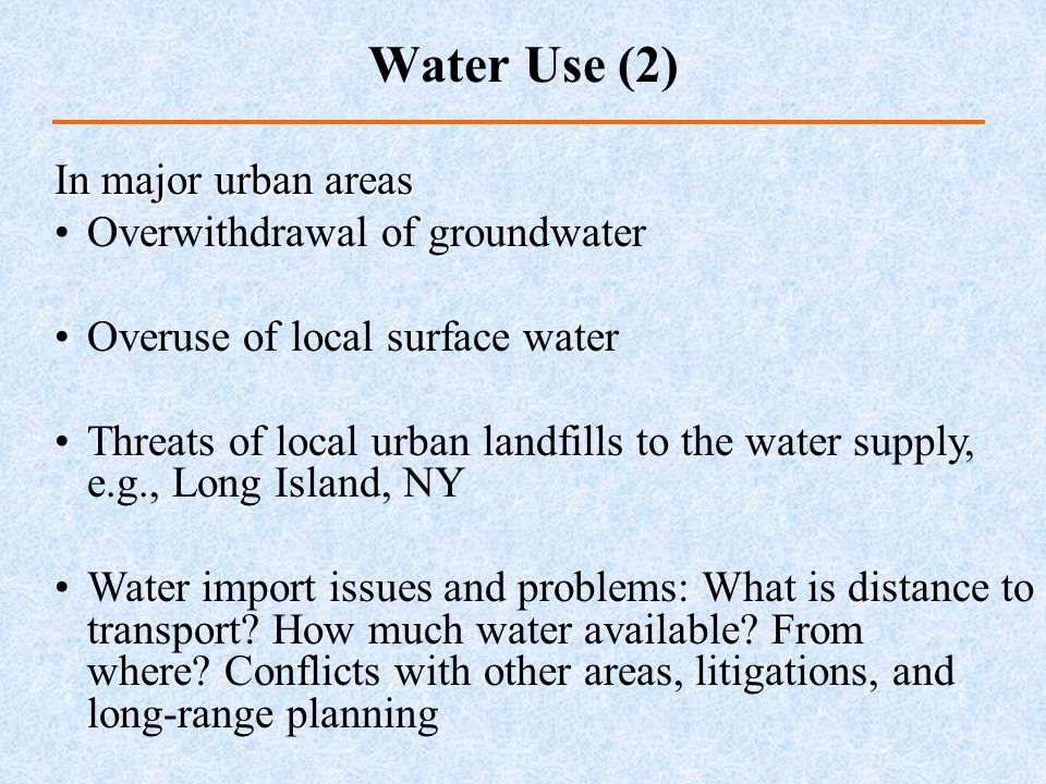 Water Use (2) In major urban areas Overwithdrawal of groundwater