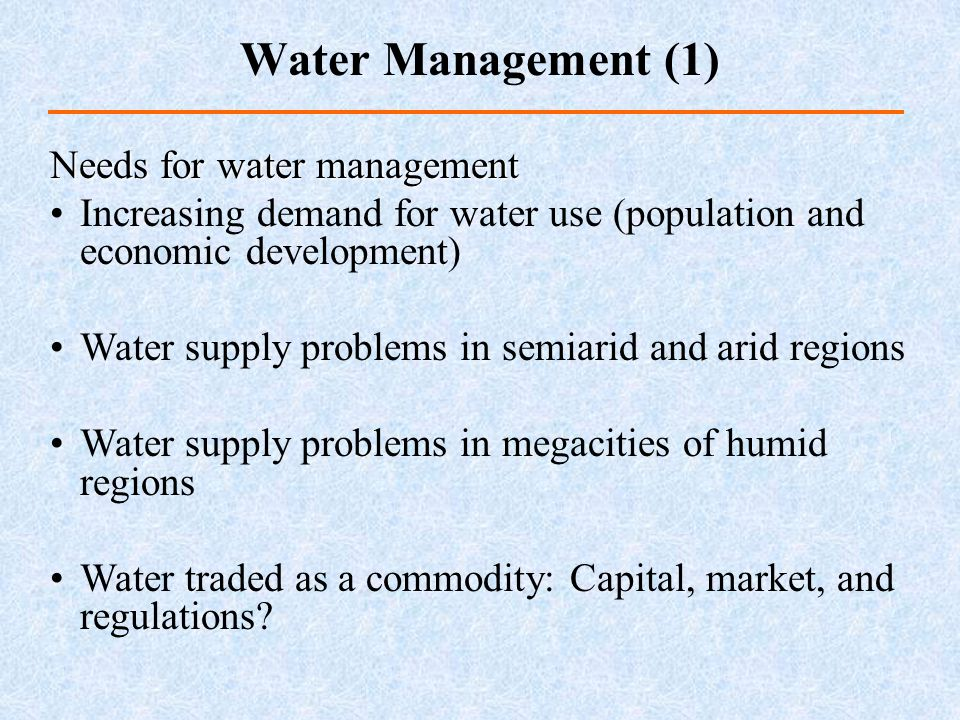 Water Management (1) Needs for water management