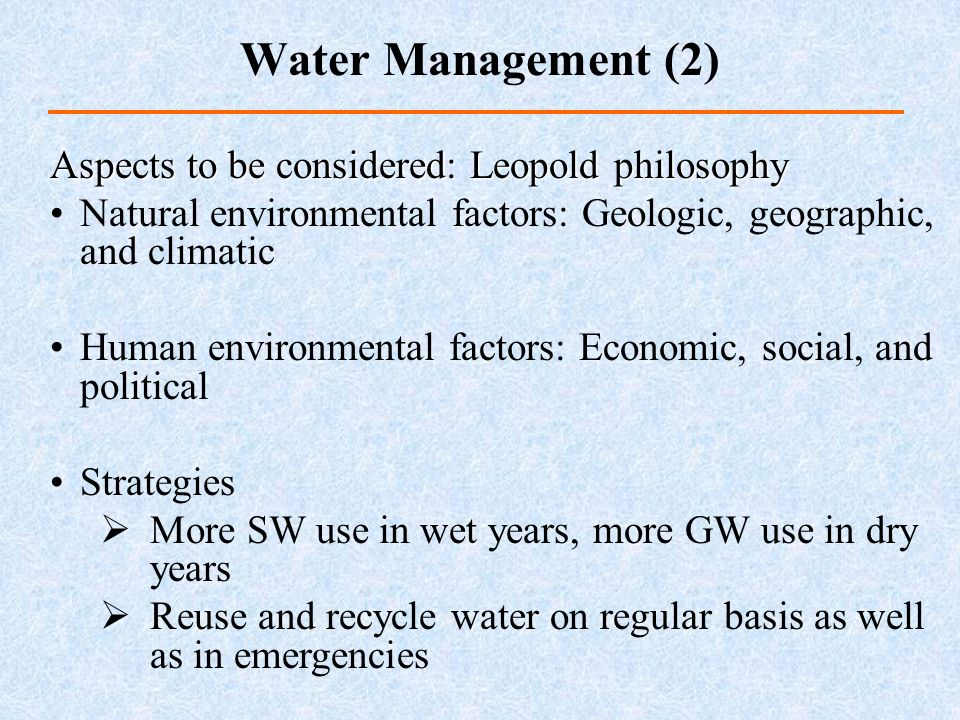 Water Management (2) Aspects to be considered: Leopold philosophy