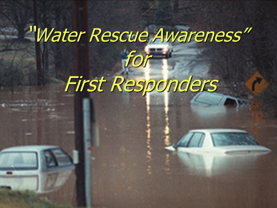 Water Rescue Awareness for First Responders
