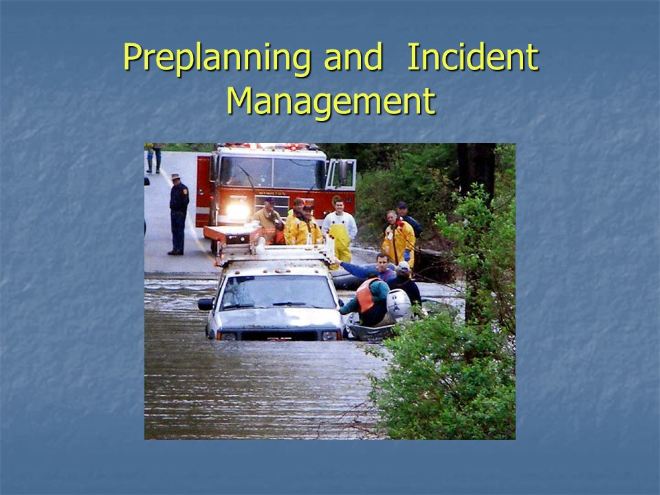 Preplanning and Incident Management