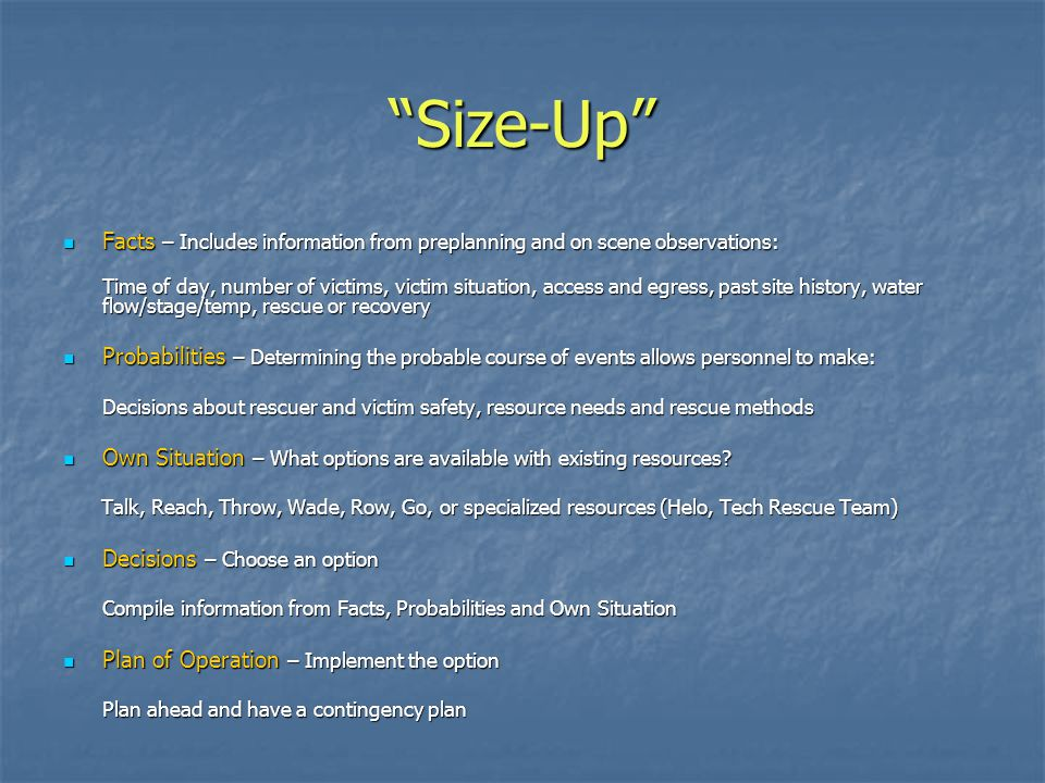 Size-Up Facts – Includes information from preplanning and on scene observations: