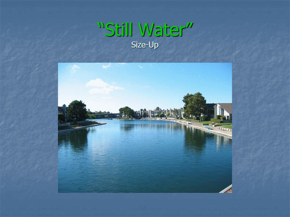 Still Water Size-Up