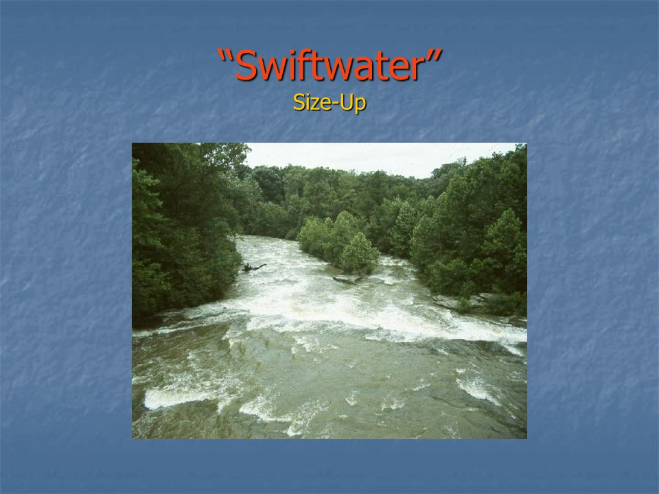 Swiftwater Size-Up