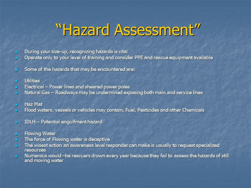 Hazard Assessment During your size-up, recognizing hazards is vital