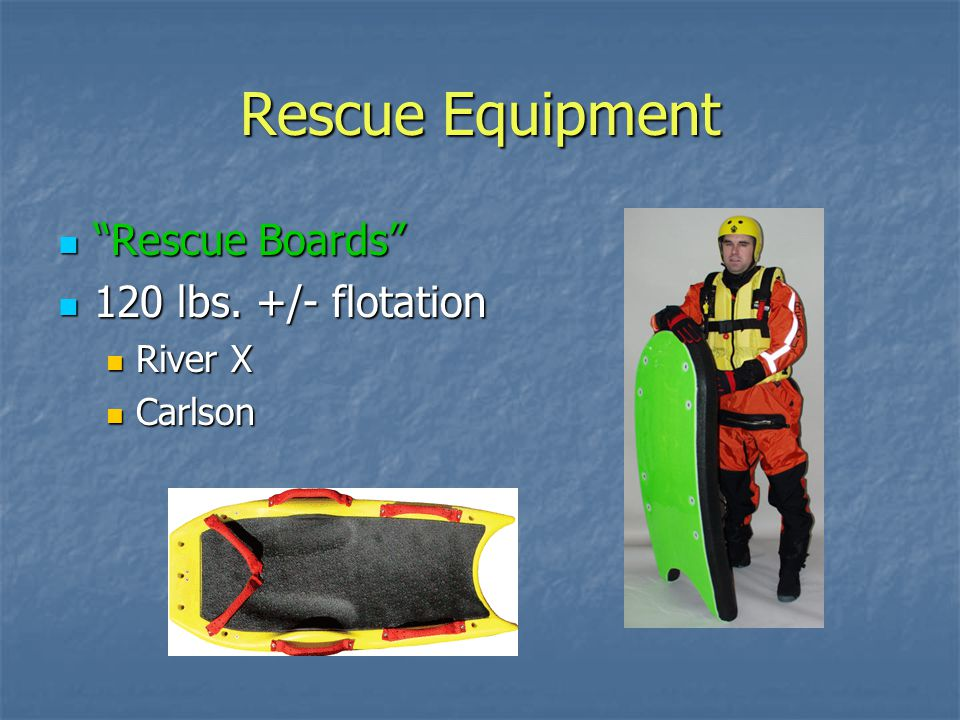 Rescue Equipment Rescue Boards 120 lbs. +/- flotation River X
