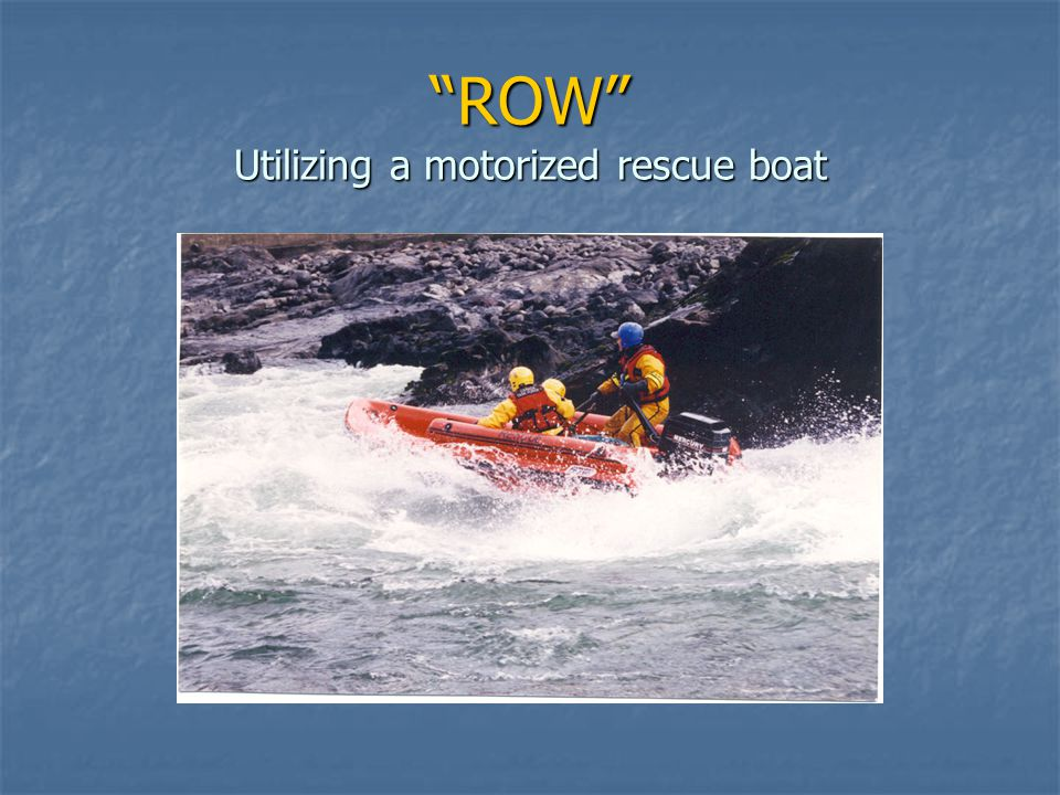 ROW Utilizing a motorized rescue boat