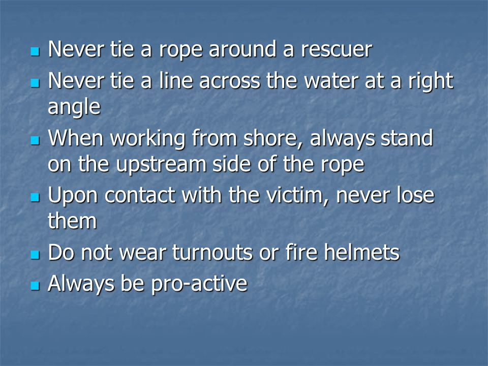 Never tie a rope around a rescuer