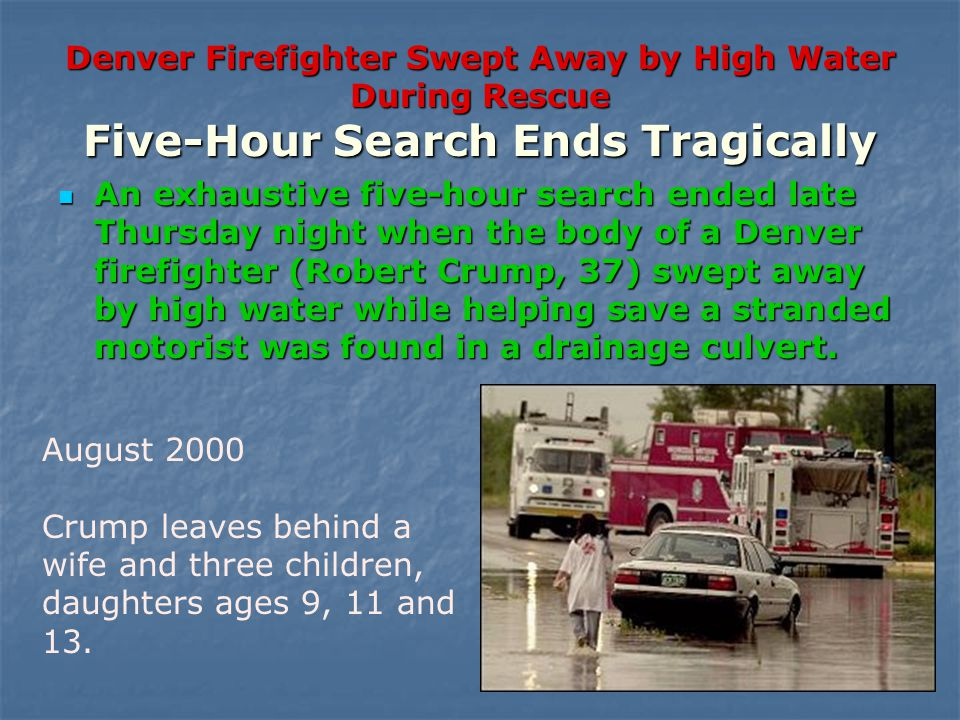 Denver Firefighter Swept Away by High Water During Rescue Five-Hour Search Ends Tragically