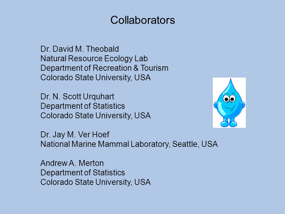 Collaborators Dr. David M. Theobald Natural Resource Ecology Lab