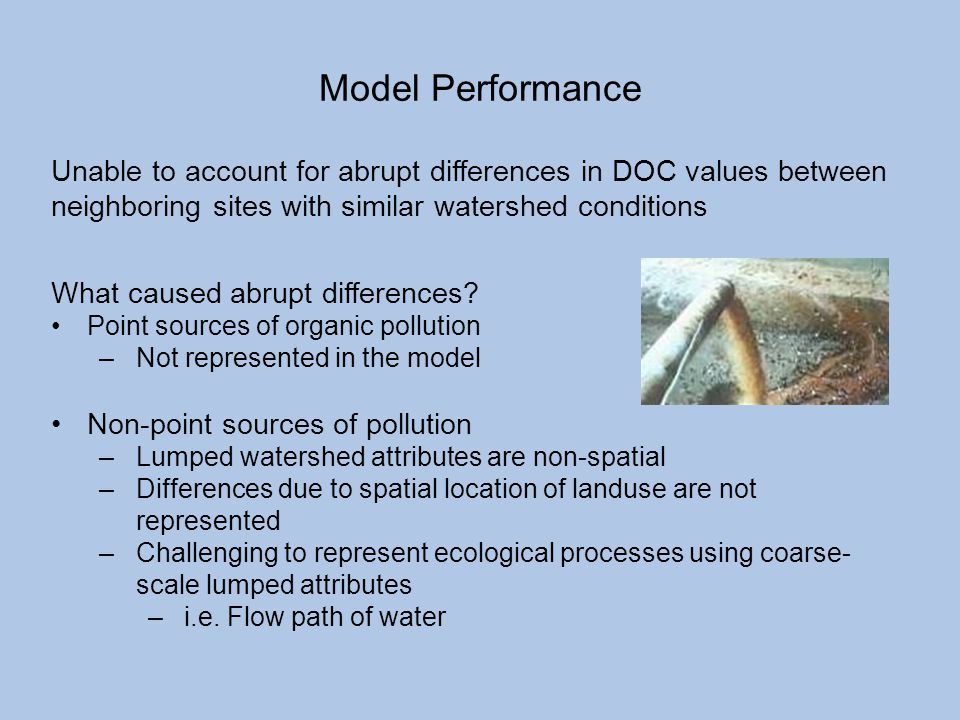 Model Performance Unable to account for abrupt differences in DOC values between neighboring sites with similar watershed conditions.