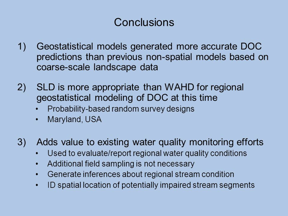 Conclusions Geostatistical models generated more accurate DOC predictions than previous non-spatial models based on coarse-scale landscape data.