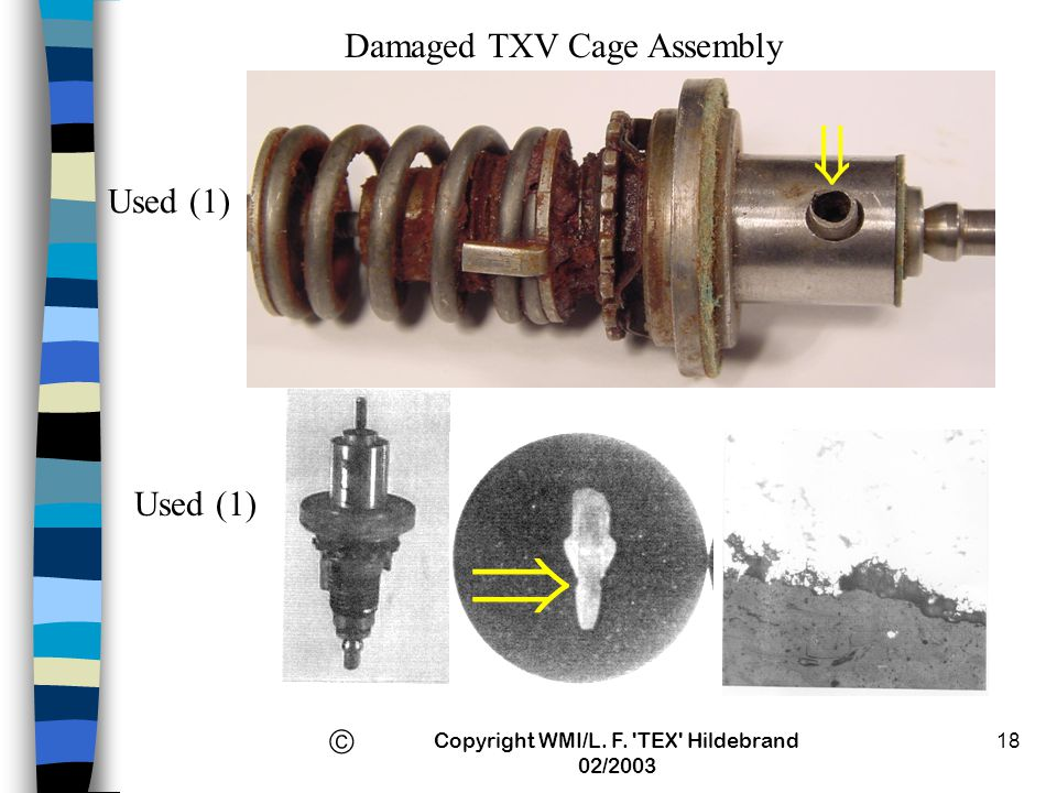   Damaged TXV Cage Assembly Used (1) Used (1)