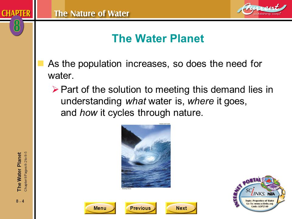 The Water Planet As the population increases, so does the need for water.