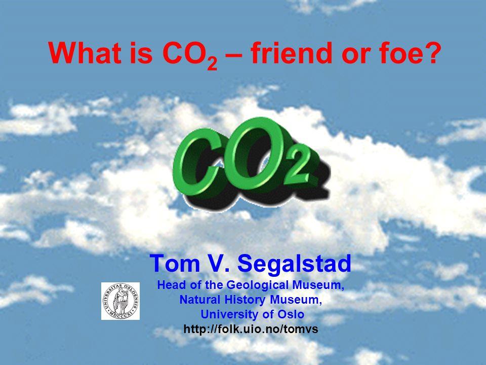 What is CO2 – friend or foe