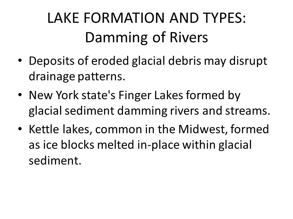 LAKE FORMATION AND TYPES: Damming of Rivers