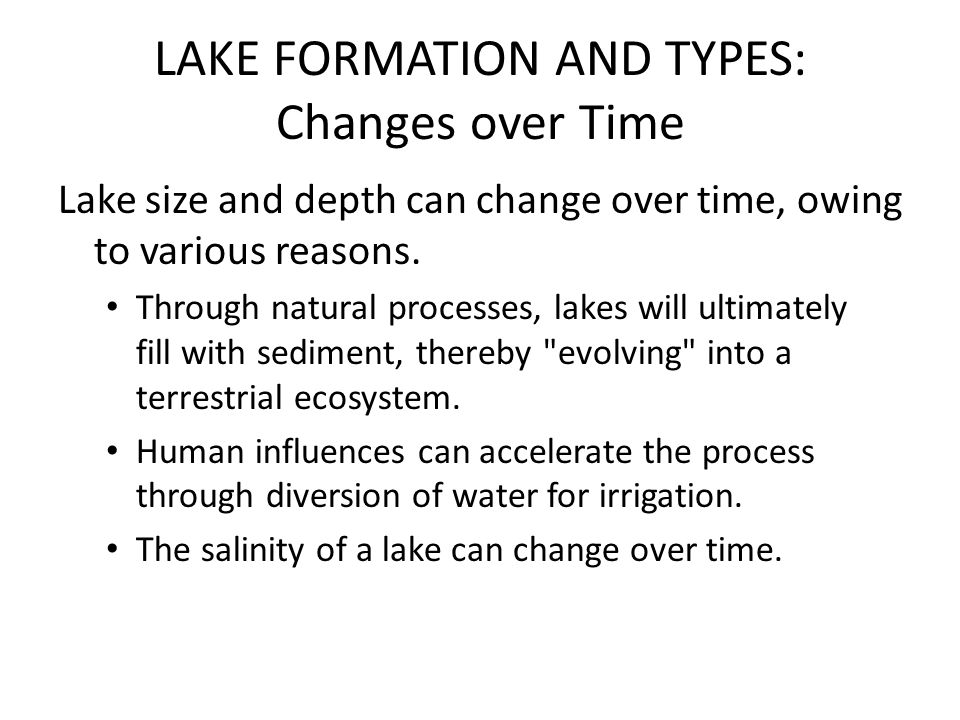 LAKE FORMATION AND TYPES: Changes over Time