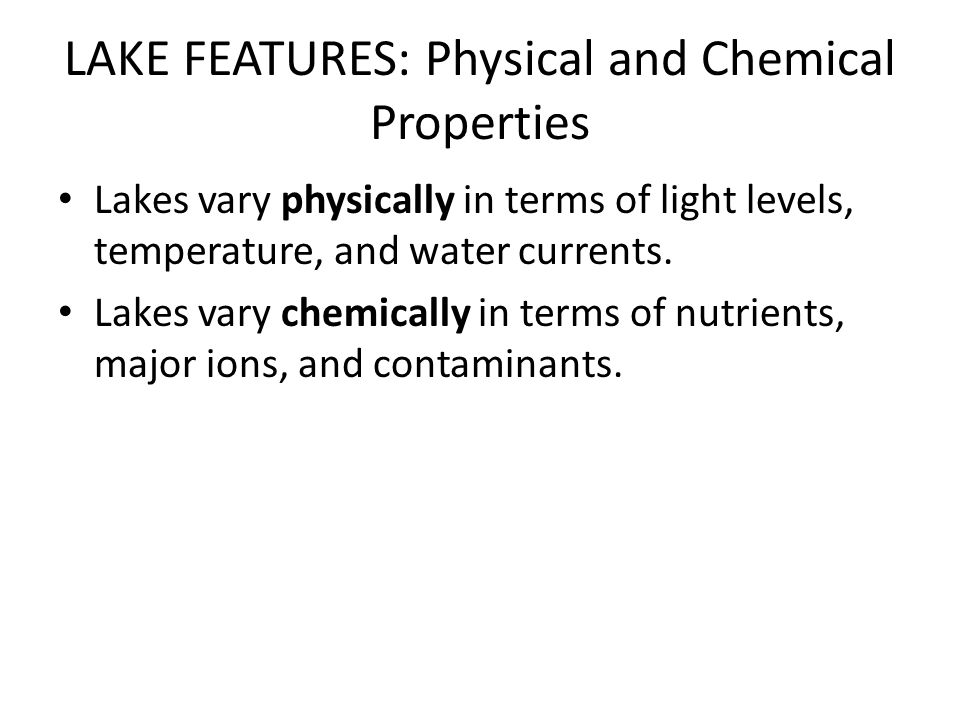 LAKE FEATURES: Physical and Chemical Properties