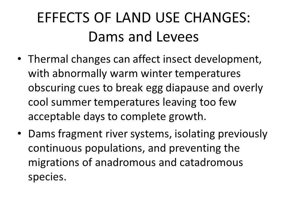 EFFECTS OF LAND USE CHANGES: Dams and Levees