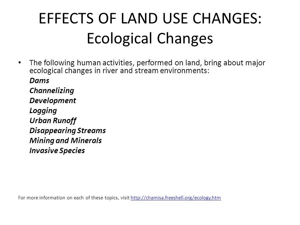 EFFECTS OF LAND USE CHANGES: Ecological Changes