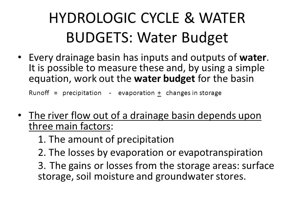 HYDROLOGIC CYCLE & WATER BUDGETS: Water Budget