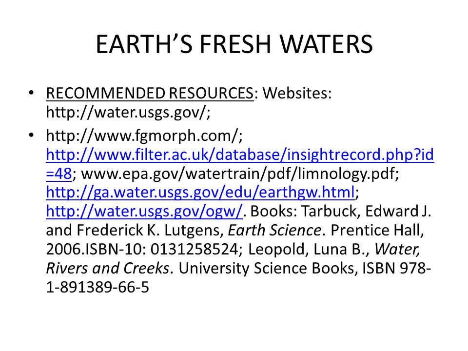 EARTH'S FRESH WATERS RECOMMENDED RESOURCES: Websites: http://water.usgs.gov/;