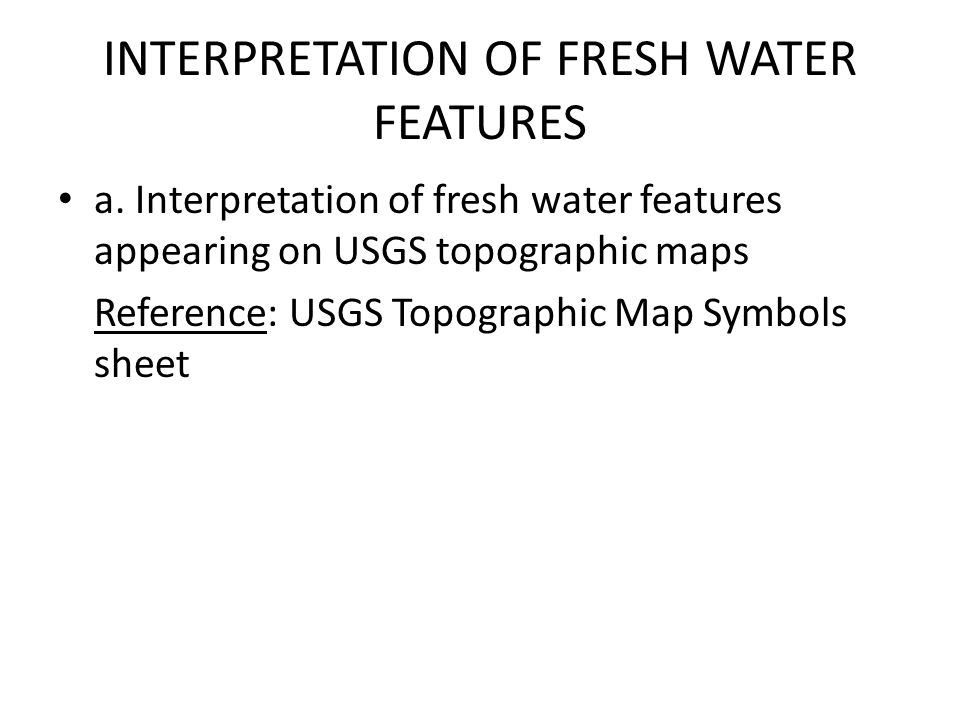 INTERPRETATION OF FRESH WATER FEATURES