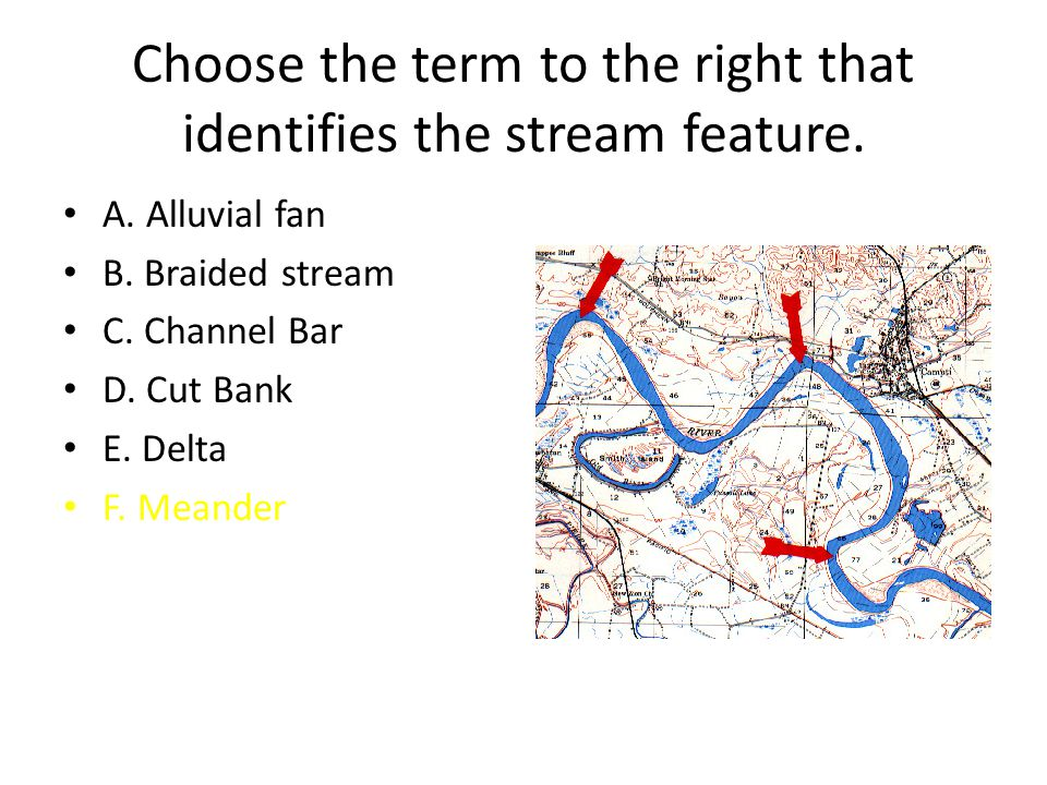 Choose the term to the right that identifies the stream feature.