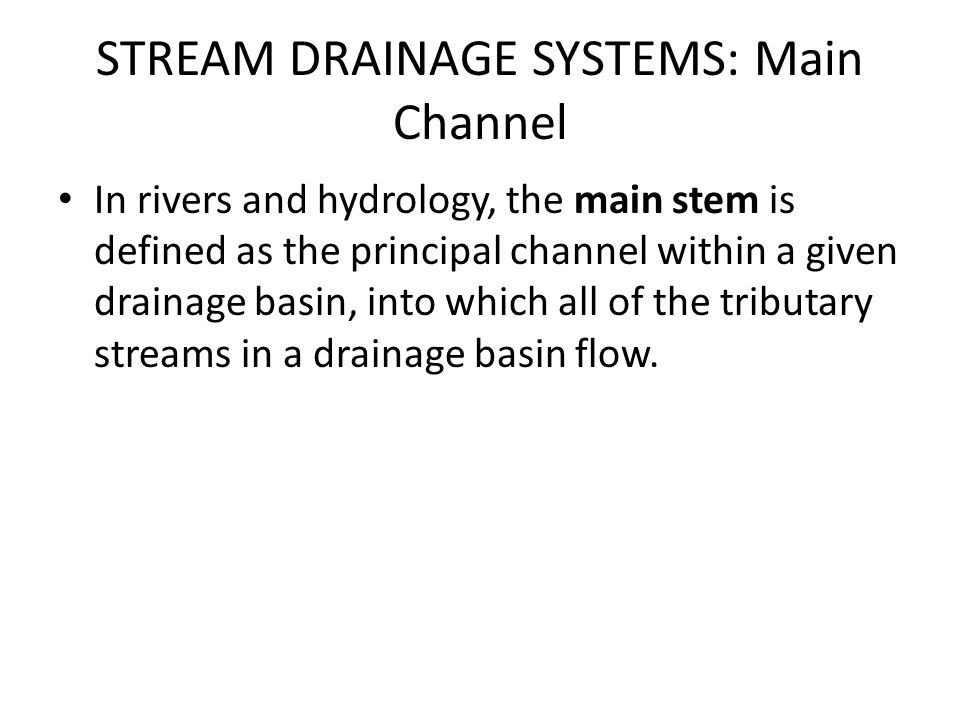 STREAM DRAINAGE SYSTEMS: Main Channel
